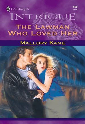 The Lawman Who Loved Her (Mills & Boon Intrigue) eBook First edition by Mallory Kane