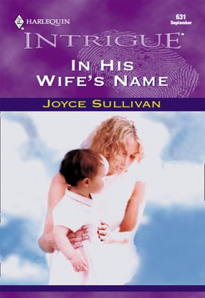 In His Wife's Name (Mills & Boon Intrigue)
