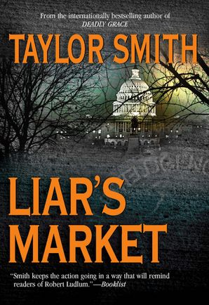 Liar's Market eBook First edition by Taylor Smith