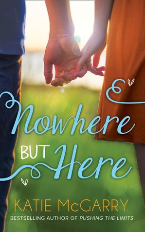Nowhere But Here (Thunder Road, Book 1) eBook First edition by Katie McGarry