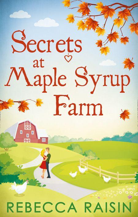 Secrets At Maple Syrup Farm - Rebecca Raisin