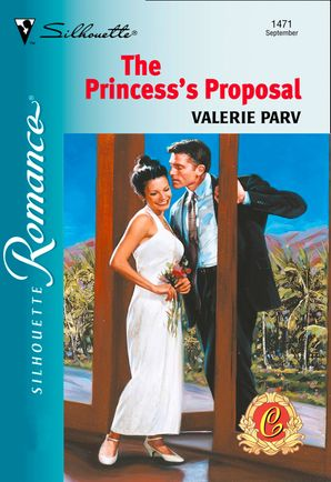 The Princess's Proposal (Mills & Boon Silhouette)