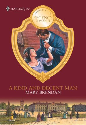 A Kind And Decent Man (Mills & Boon M&B) eBook First edition by Mary Brendan