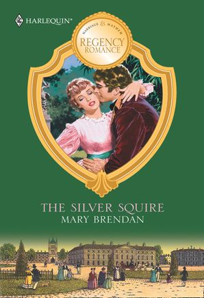 The Silver Squire (Mills & Boon M&B) eBook First edition by Mary Brendan