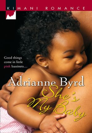 She's My Baby (Mills & Boon Kimani) eBook First edition by Adrianne Byrd
