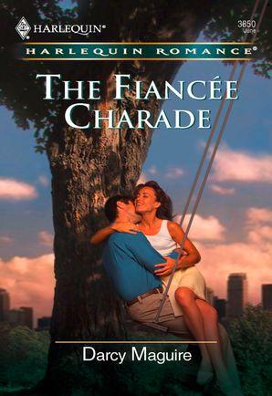 The Fiancee Charade (Mills & Boon Cherish)