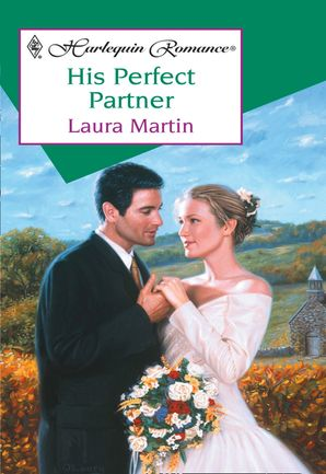 His Perfect Partner (Mills & Boon Cherish) eBook First edition by Laura Martin