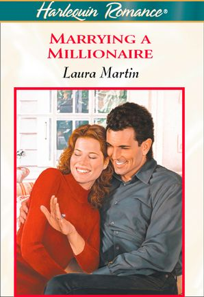 Marrying A Millionaire (Mills & Boon Cherish) eBook First edition by Laura Martin