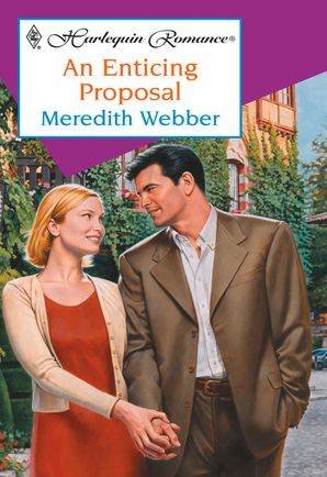 An Enticing Proposal eBook First edition by Meredith Webber