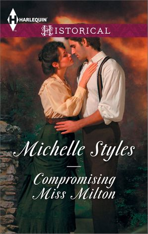 Compromising Miss Milton eBook First edition by Michelle Styles
