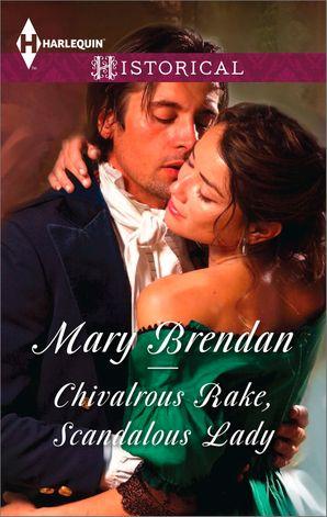 Chivalrous Rake, Scandalous Lady (Mills & Boon Historical) eBook First edition by