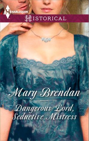 Dangerous Lord, Seductive Mistress (Mills & Boon Historical) eBook First edition by Mary Brendan