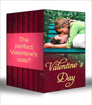valentines-day-her-valentine-blind-date-how-to-get-over-your-ex-redeeming-dr-riccardi-valentine-bride-a-match-made-by-cupid-once-upon-a-valentine-romance-for-cynics-mills-and-boon-e-book-collections
