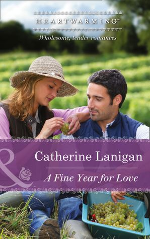 A Fine Year for Love (Mills & Boon Heartwarming) (Shores of Indian Lake, Book 3) eBook First edition by Catherine Lanigan