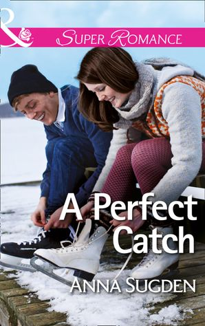 A Perfect Catch (Mills & Boon Superromance)
