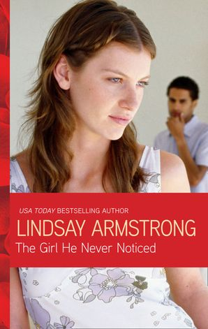 The Girl He Never Noticed (Mills & Boon Modern) eBook First edition by Lindsay Armstrong