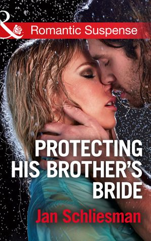 Protecting His Brother's Bride (Mills & Boon Romantic Suspense)