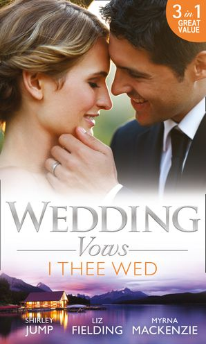 Wedding Vows: I Thee Wed: Back to Mr & Mrs / Reunited: Marriage in a Million / Marrying Her Billionaire Boss (Mills & Boon M&B)