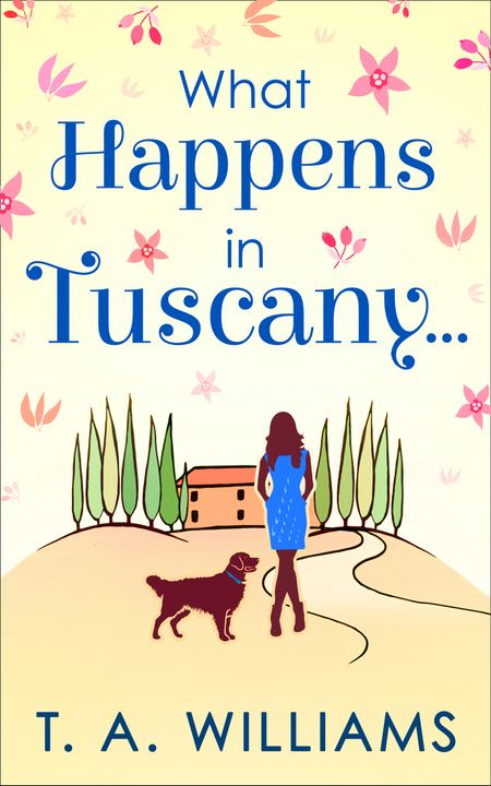 What Happens In Tuscany… - T A Williams