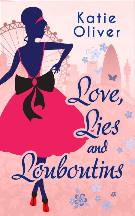 Love, Lies And Louboutins (Marrying Mr Darcy, Book 2) - Katie Oliver