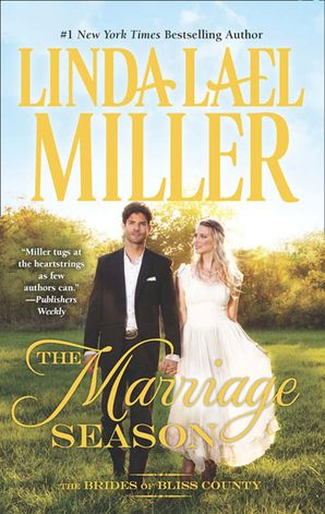 The Marriage Season (Brides of Bliss County, Book 3) eBook First edition by Linda Lael Miller