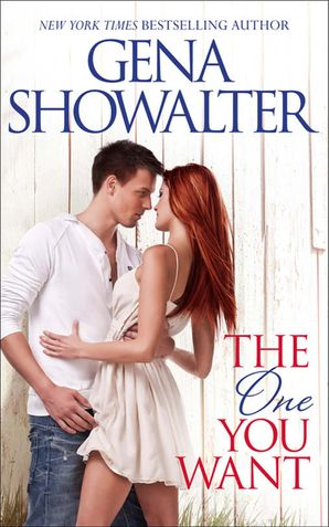 The One You Want eBook First edition by Gena Showalter