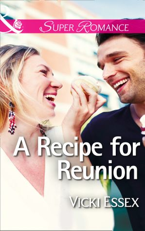 A Recipe for Reunion (Mills & Boon Superromance)