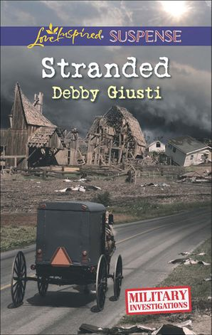 Stranded (Mills & Boon Love Inspired Suspense) (Military Investigations, Book 7) eBook First edition by Debby Giusti