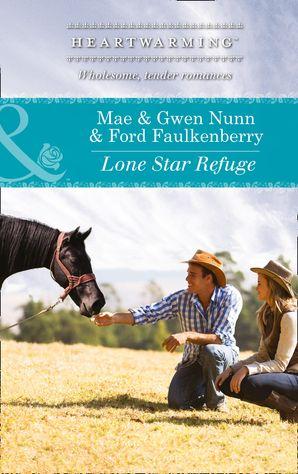 Lone Star Refuge (Mills & Boon Heartwarming) (Deep in the Heart (HW), Book 3)