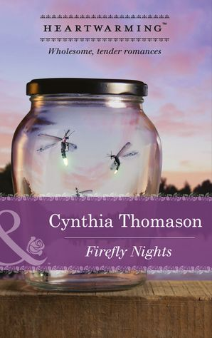 Firefly Nights (Mills & Boon Heartwarming) eBook First edition by Cynthia Thomason