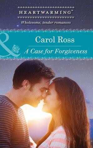 A Case for Forgiveness (Mills & Boon Heartwarming) (Seasons of Alaska, Book 1) eBook First edition by Carol Ross