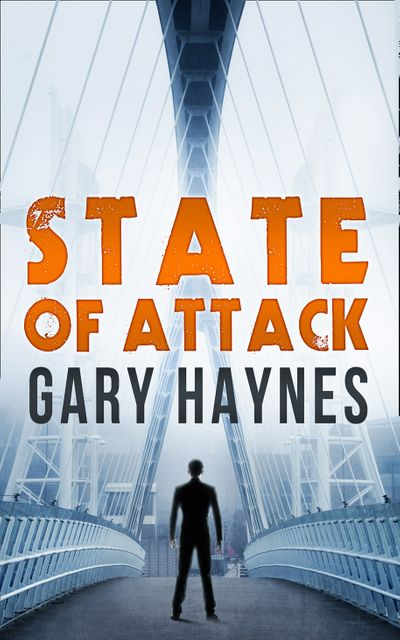 State Of Attack (a Tom Dupree novel, Book 2) - Gary Haynes