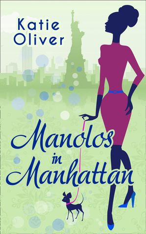 Manolos In Manhattan eBook First edition by Katie Oliver