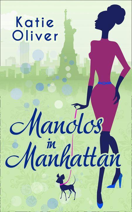 Manolos In Manhattan (Marrying Mr Darcy, Book 3) - Katie Oliver