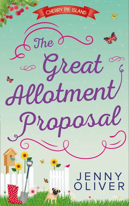 The Great Allotment Proposal (Cherry Pie Island, Book 3) - Jenny Oliver