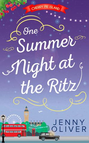 One Summer Night At The Ritz (Cherry Pie Island, Book 4) eBook First edition by Jenny Oliver
