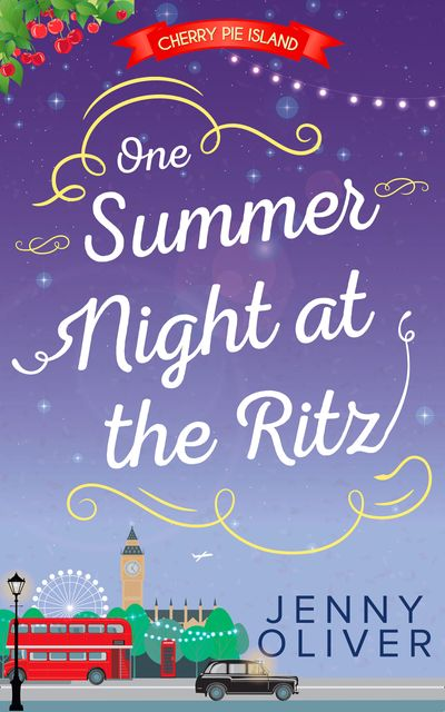 One Summer Night At The Ritz (Cherry Pie Island, Book 4) - Jenny Oliver