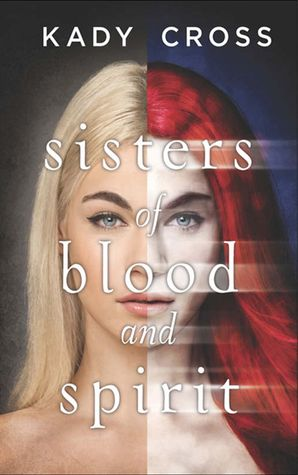 Sisters of Blood and Spirit eBook First edition by Kady Cross