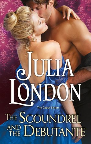 The Scoundrel and the Debutante eBook First edition by Julia London