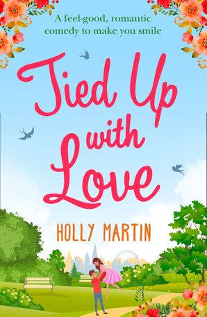 Tied Up With Love eBook First edition by Holly Martin