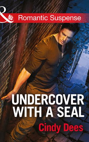 Undercover with a SEAL (Mills & Boon Romantic Suspense) (Code: Warrior SEALs, Book 1) eBook First edition by Cindy Dees