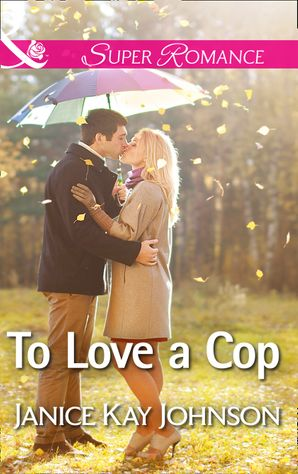 to-love-a-cop-mills-and-boon-superromance