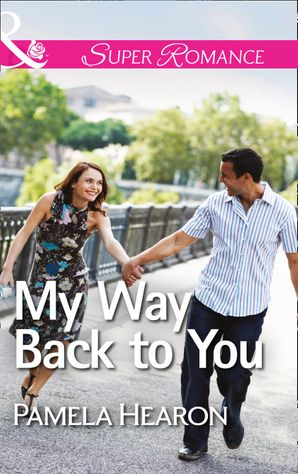 My Way Back to You (Mills & Boon Superromance)