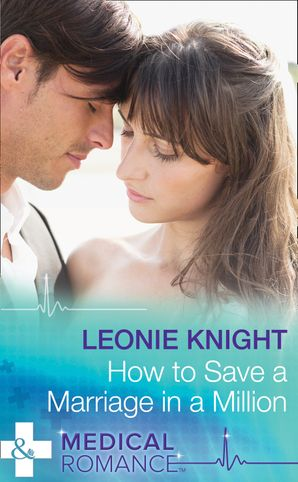 How To Save A Marriage In A Million (Mills & Boon Medical)