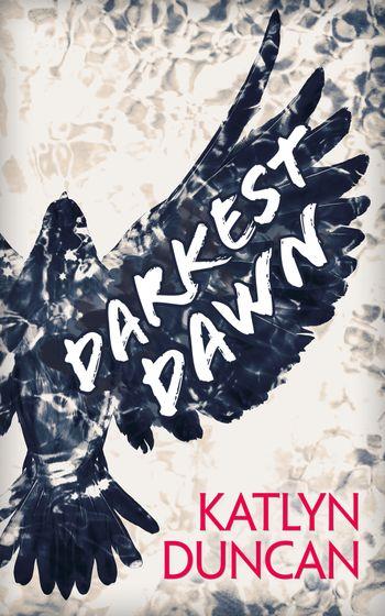 Darkest Dawn (Willows Lake, Book 1) - Katlyn Duncan