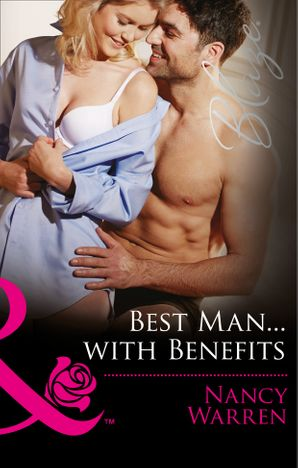 Best Man...with Benefits (Mills & Boon Blaze) (The Wrong Bed, Book 61)