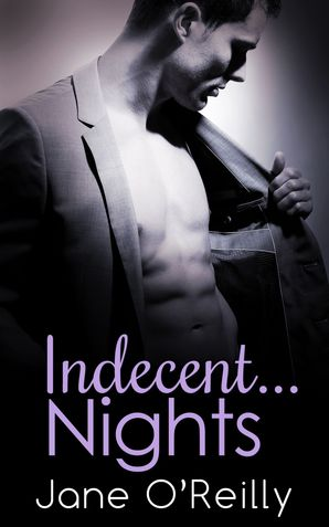 Indecent...Nights: Indecent...Exposure / Indecent...Proposal / Indecent...Desires