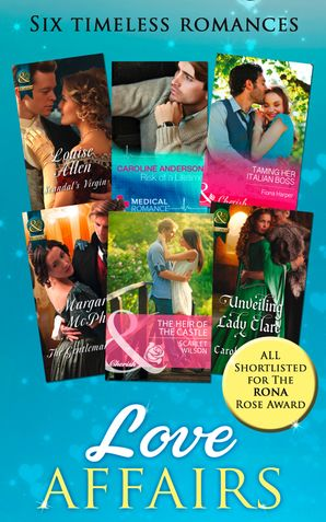 Love Affairs: Scandal's Virgin / Risk of a Lifetime / Taming Her Italian Boss / The Gentleman Rogue / Unveiling Lady Clare / The Heir of the Castle (Mills & Boon e-Book Collections) eBook First edition by Louise Allen