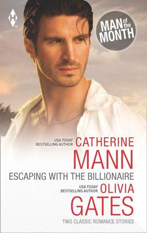 Escaping with the Billionaire: The Maverick Prince / Billionaire, M.D. (Mills & Boon M&B)