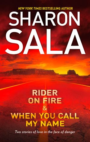 Rider on Fire & When You Call My Name: Rider on Fire / When You Call My Name (Mills & Boon M&B) eBook First edition by Sharon Sala